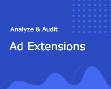 Analyze & Audit Ad Extensions